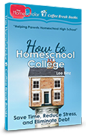 How to #Homeschool College: Save Time, Reduce Stress, and Eliminate Debt [Kindle] @The HomeScholar