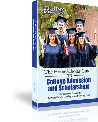 The HomeScholar Guide to College Admission and Scholarships: Homeschool Secrets to Getting Ready, Getting In and Getting Paid [Paperback or Kindle Edition]