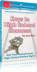 Keys to High School Success: Get Your Homeschool High School Started Right!