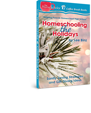 Homeschooling the Holidays: Sanity Saving Strategies and Gift Giving Ideas<br>(Coffee Break Books) [Kindle Edition]