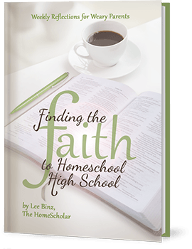 Finding the Faith to #Homeschool High School: Weekly Reflections for Weary Parents @TheHomeScholar