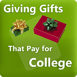 Giving Gifts that Pay for College (Online Training)