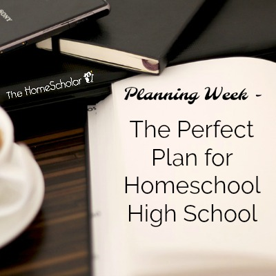 The Perfect Plan for Homeschool High School