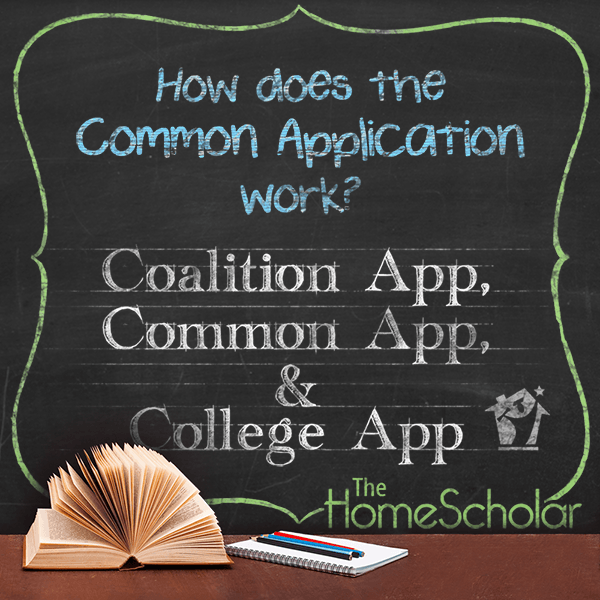 Coalition App, Common App, and College App: Three Kinds of College Applications #Homeschool @TheHomeScholar #Homeschool @TheHomeScholar