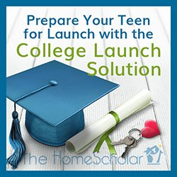 College Launch Solution (Complete Solution) #Homeschool @TheHomeScholar