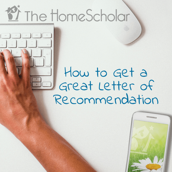 How to Get a Great Letter of Recommendation #Homeschool @TheHomeScholar