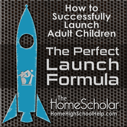 The Perfect Launch Formula for Raising Happy Adults #Homeschool @TheHomeScholar
