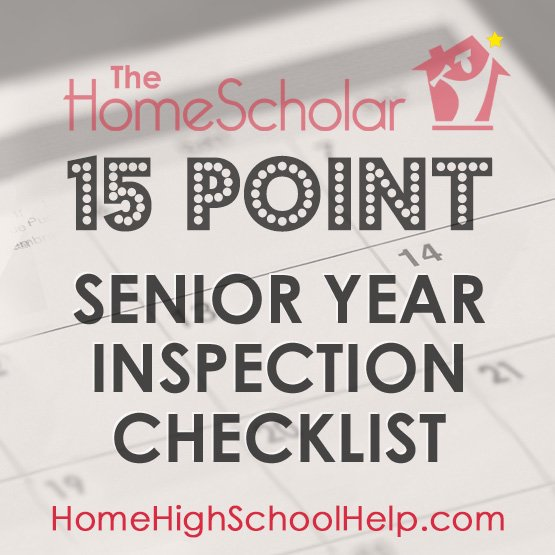 15 Point Senior Year Inspection Checklist #Homeschool @TheHomeScholar