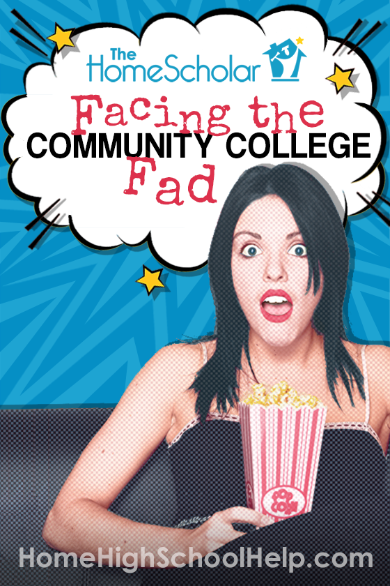 Facing the Community College Fad #homeschooling @TheHomeScholar