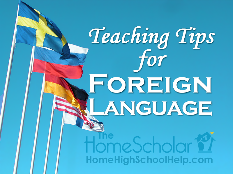 Teaching Tips for #Homeschool Foreign Language @TheHomeScholar